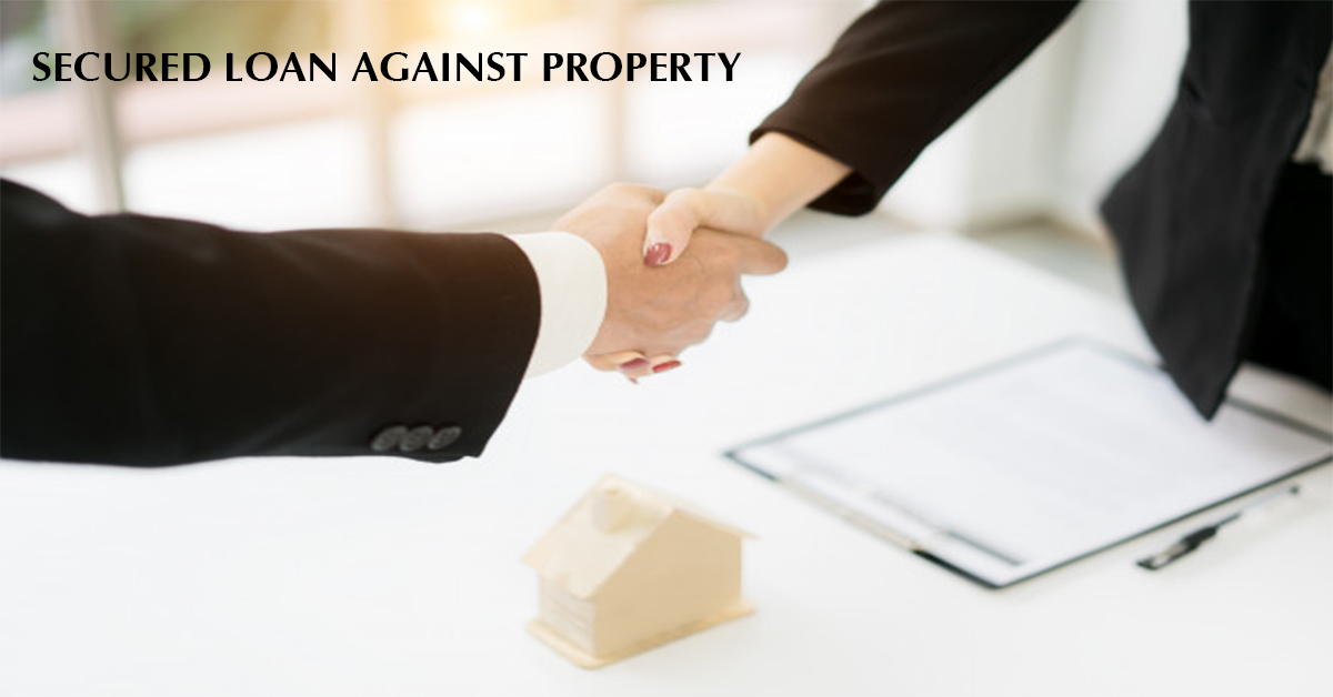 SECURED LOAN AGAINST PROPERTY